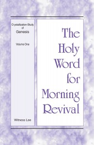 The Holy Word for Morning Revival - Crystallization-study of Genesis, Volume 1 by Witness Lee